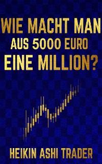 Cover Wie macht man aus 5000 Euro eine Million?