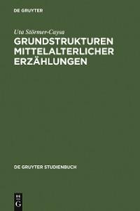 Cover Grundstrukturen mittelalterlicher Erzählungen