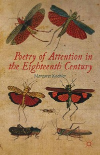Cover Poetry of Attention in the Eighteenth Century