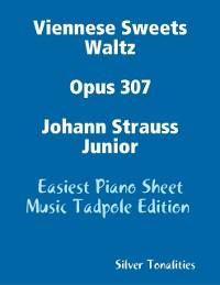 Cover Viennese Sweets Waltz Opus 307 Johann Strauss Junior - Easiest Piano Sheet Music Tadpole Edition