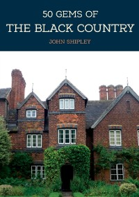 Cover 50 Gems of the Black Country