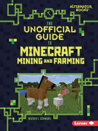 Cover The Unofficial Guide to Minecraft Mining and Farming