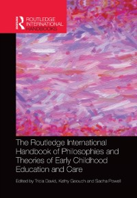 Cover Routledge International Handbook of Philosophies and Theories of Early Childhood Education and Care