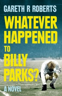 Cover Whatever Happened to Billy Parks