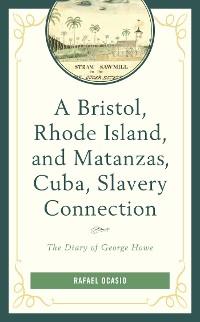 Cover A Bristol, Rhode Island, and Matanzas, Cuba, Slavery Connection