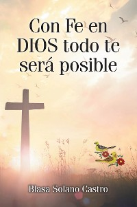 Cover Con Fe en DIOS todo te será posible