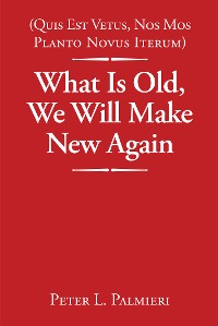 Cover (Quis Est Vetus, Nos Mos Planto Novus Iterum) What Is Old, We Will Make New Again
