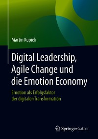 Cover Digital Leadership, Agile Change und die Emotion Economy