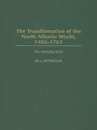 Cover The Transformation of the North Atlantic World, 1492-1763
