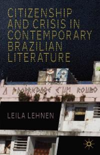 Cover Citizenship and Crisis in Contemporary Brazilian Literature