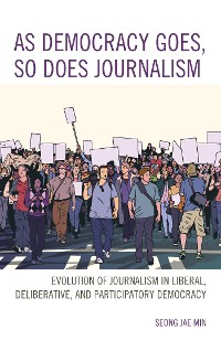 Cover As Democracy Goes, So Does Journalism