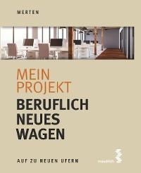 Cover Mein Projekt: Beruflich Neues wagen