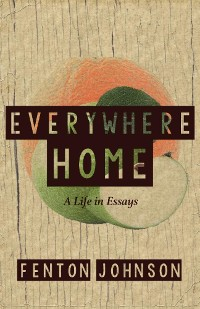 Cover Everywhere Home: A Life in Essays