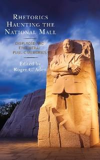 Cover Rhetorics Haunting the National Mall