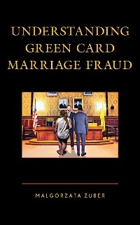 Cover Understanding Green Card Marriage Fraud