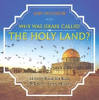 Cover Why Was Israel Called The Holy Land? - History Book for Kids | Children's Asian History