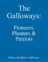Cover The Galloways: Pioneers, Planters & Patriots