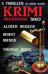 Cover Krimi Dreierband 3002 – 3 Thriller in einem Band!