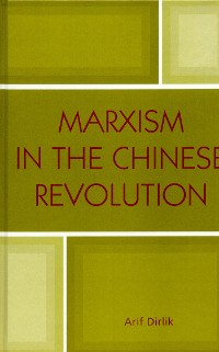 Cover Marxism in the Chinese Revolution
