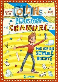 Cover Collins geheimer Channel 2 - Wie ich die Schule rockte