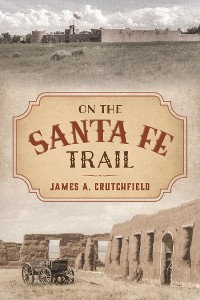 Cover On the Santa Fe Trail