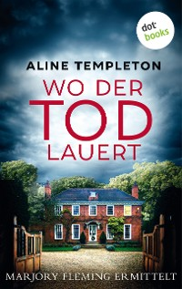 Cover Wo der Tod lauert: Marjory Fleming ermittelt - Band 2