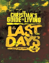 Cover The Christian's Guide to Living In the Last Days Vol.4