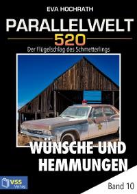 Cover Parallelwelt 520 - Band 10 - Wünsche und Hemmungen