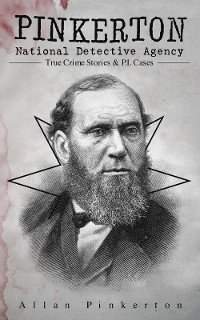 Cover Pinkerton National Detective Agency: True Crime Stories & P.I. Cases
