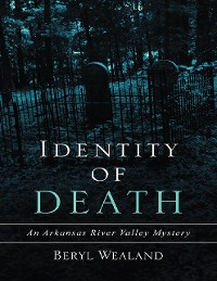 Cover Identity of Death: An Arkansas River Valley Mystery