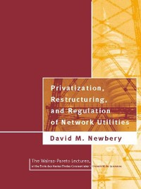 Cover Privatization, Restructuring, and Regulation of Network Utilities