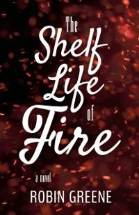 Cover Shelf Life of Fire