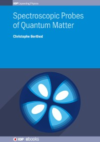 Cover Spectroscopic Probes of Quantum Matter