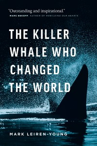 Cover The Killer Whale Who Changed the World