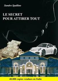 Cover Le secret pour attirer tout