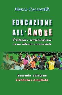 Cover Educazione all'amore. Dialoghi e considerazioni su un illustre sconosciuto