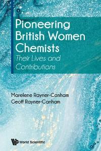 Cover Pioneering British Women Chemists