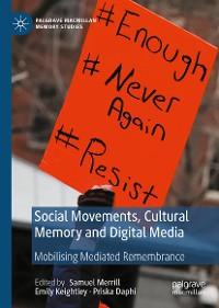 Cover Social Movements, Cultural Memory and Digital Media
