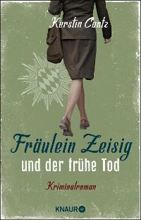 Cover Fräulein Zeisig und der frühe Tod