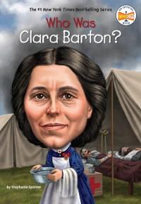 Cover Who Was Clara Barton?