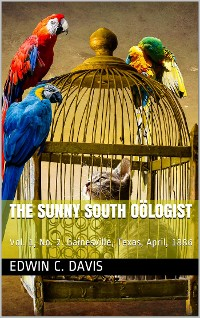 Cover The Sunny South Oölogist. Vol. 1