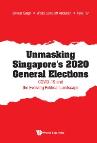 Cover Unmasking Singapore's 2020 General Elections: Covid-19 And The Evolving Political Landscape