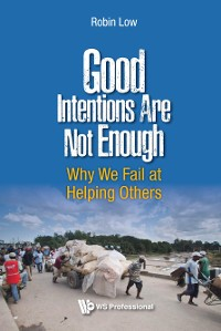 Cover Good Intentions Are Not Enough: Why We Fail At Helping Others