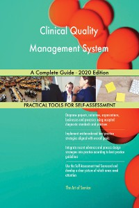 Cover Clinical Quality Management System A Complete Guide - 2020 Edition