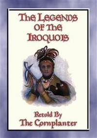 Cover LEGENDS of the IROQUOIS - 24 Native American Legends and Stories