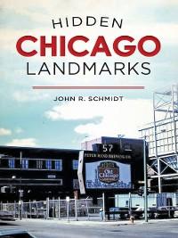 Cover Hidden Chicago Landmarks