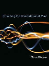 Cover Explaining the Computational Mind