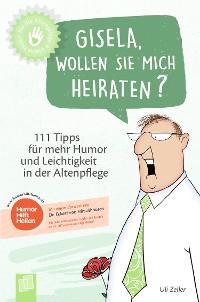 Cover Kleine Helfer für die Altenpflege: Gisela, wollen Sie mich heiraten?
