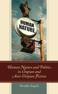 Cover Human Nature and Politics in Utopian and Anti-Utopian Fiction