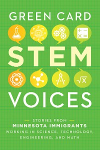 Cover Stories from Minnesota Immigrants Working in Science, Technology, Engineering, and Math